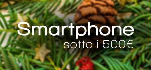 Natale 2018: tre smartphone a meno di 500€