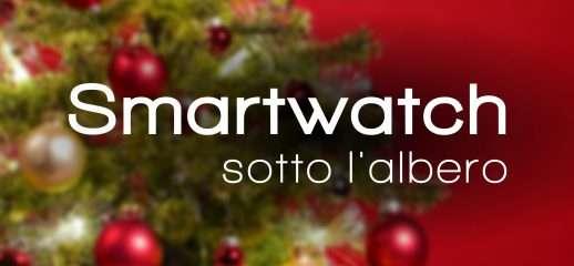 Natale 2018: quale smartwatch?