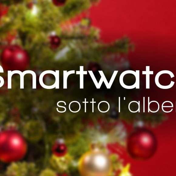 {Natale 2018: quale smartwatch?