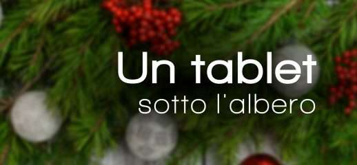 Natale 2018: un tablet sotto l'albero