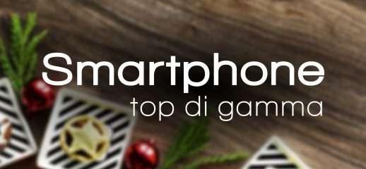 Natale 2018: quale smartphone top di gamma?
