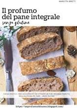 Il profumo del pane integrale senza glutine