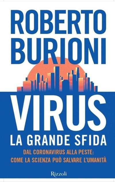 Virus, la grande sfida - di Roberto Burioni