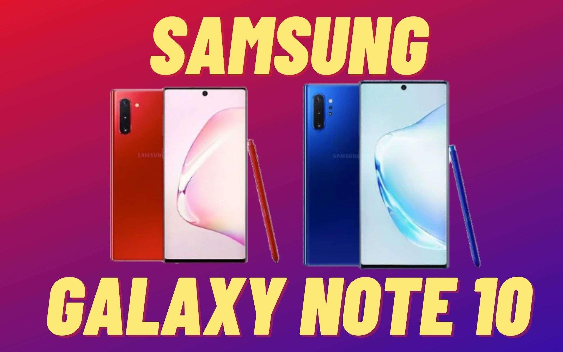 Galaxy Note 10: arriva Android 11 su tutta la serie