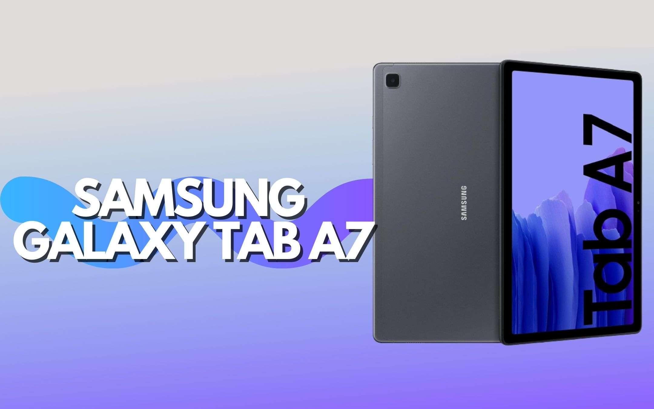 Samsung Galaxy Tab A7 è qualità nelle tue mani: super offerta in corso