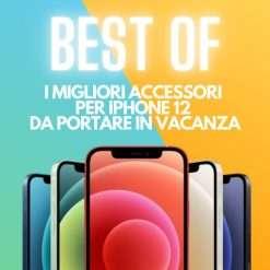 I migliori accessori per iPhone 12 da portare in VACANZA (VIDEO)