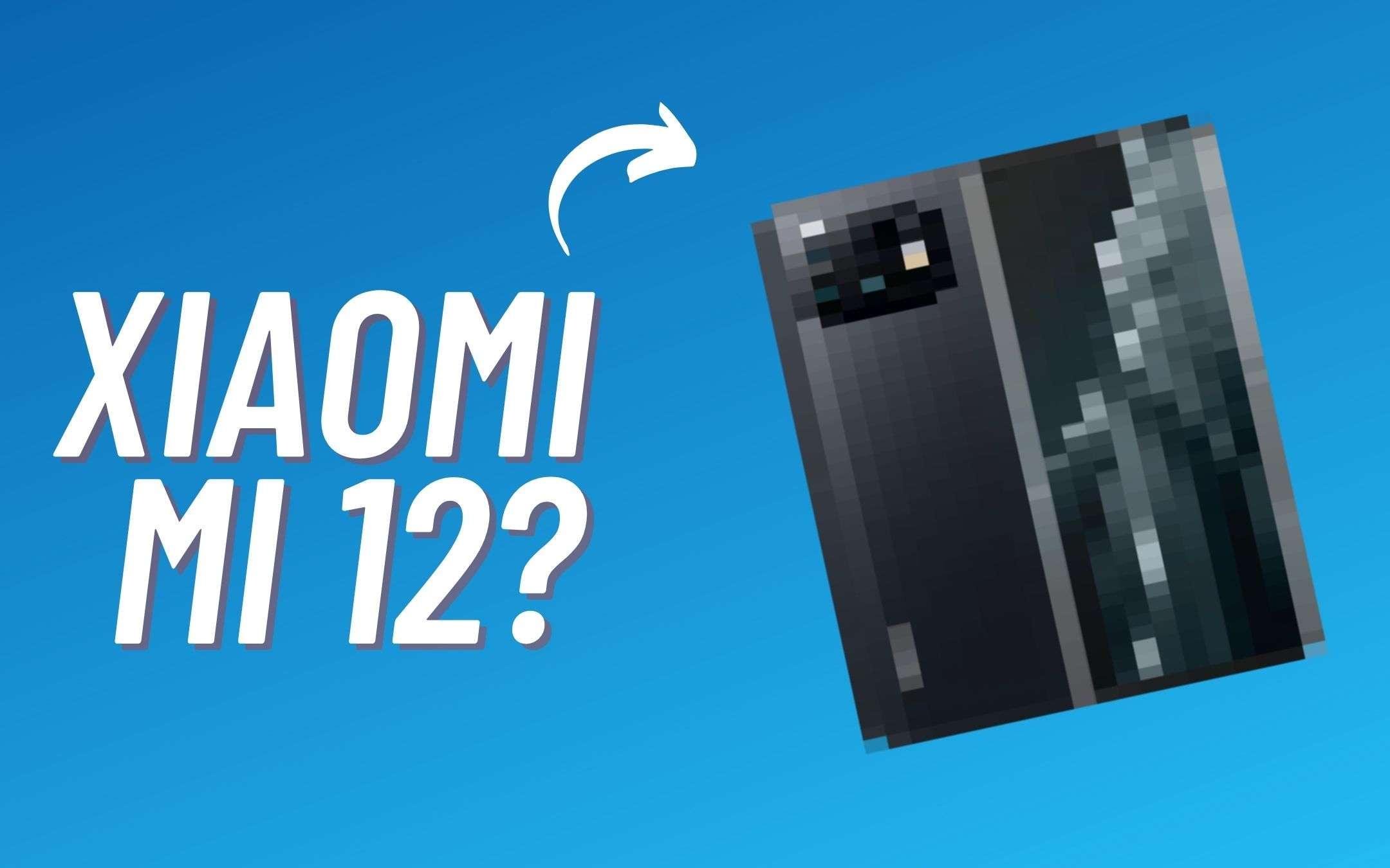 Xiaomi Mi 12: ecco tutto quello che sappiamo